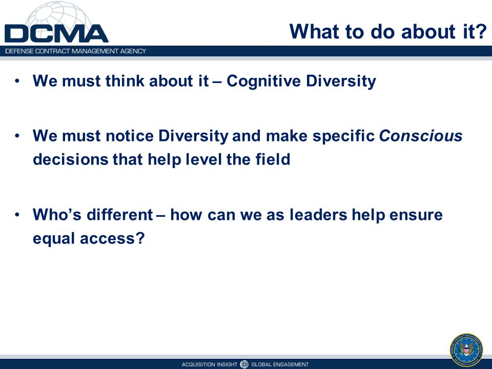 What to do about it We must think about it – Cognitive Diversity