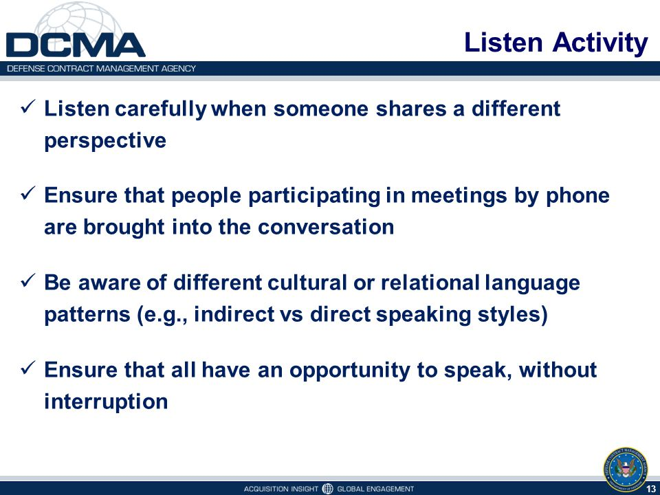Listen Activity Listen carefully when someone shares a different perspective.