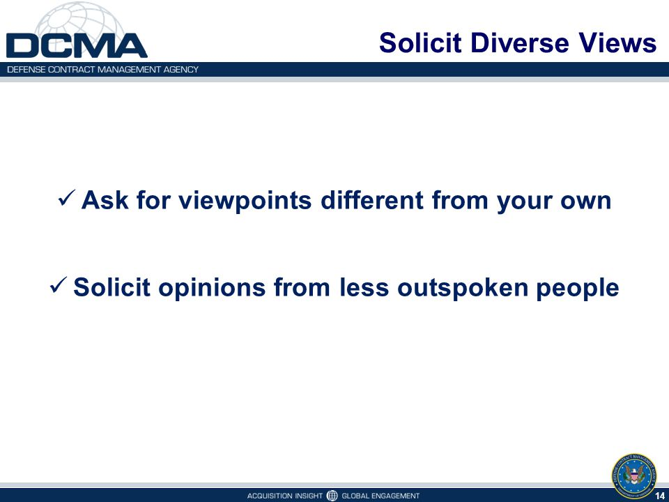 Solicit Diverse Views Ask for viewpoints different from your own