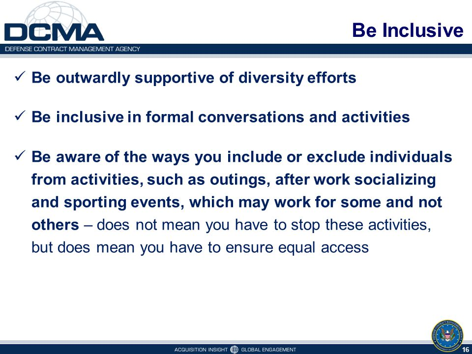Be Inclusive Be outwardly supportive of diversity efforts