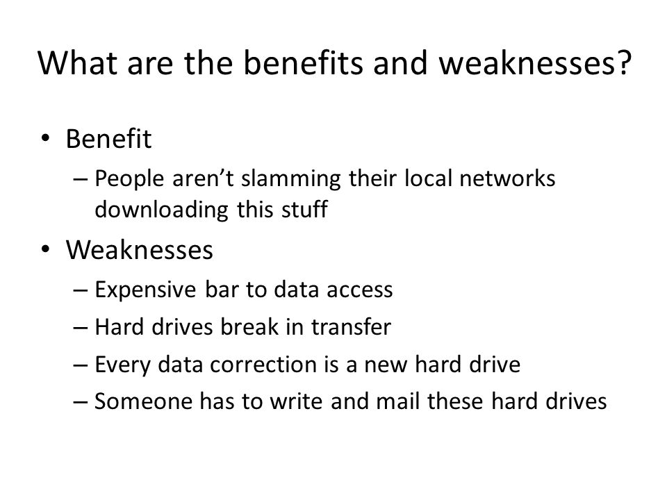 What are the benefits and weaknesses