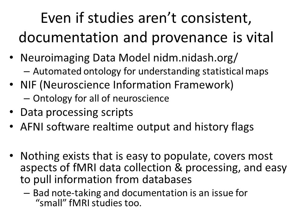Even if studies aren't consistent, documentation and provenance is vital