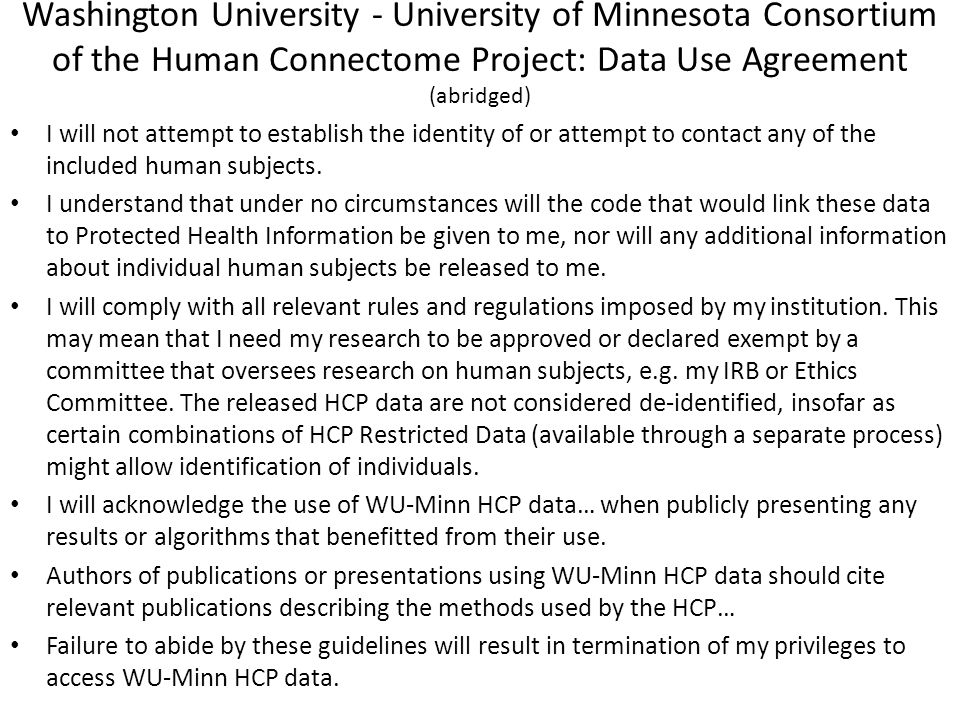 Washington University - University of Minnesota Consortium of the Human Connectome Project: Data Use Agreement (abridged)