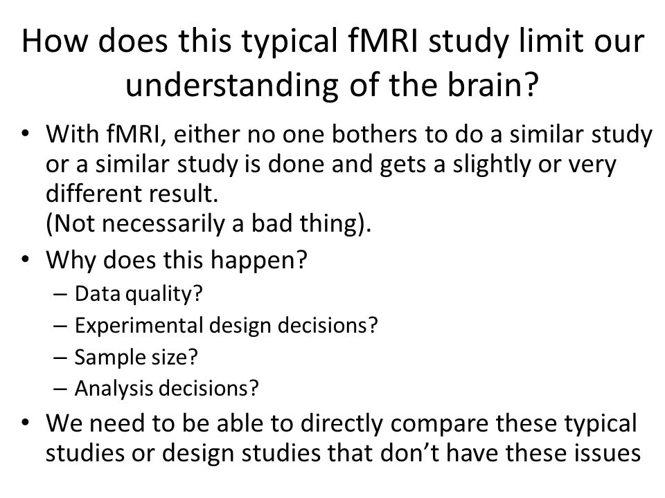 How does this typical fMRI study limit our understanding of the brain