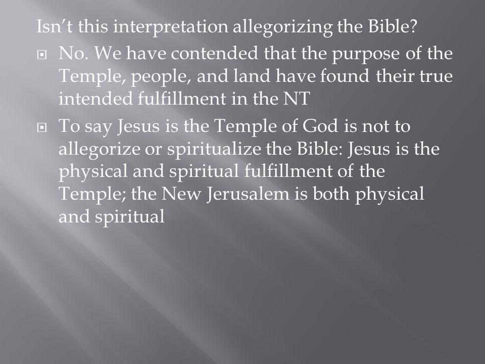 Isn't this interpretation allegorizing the Bible
