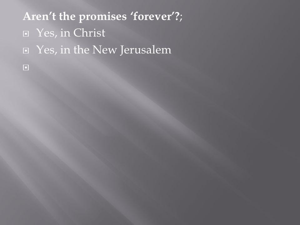 Aren't the promises 'forever' ;