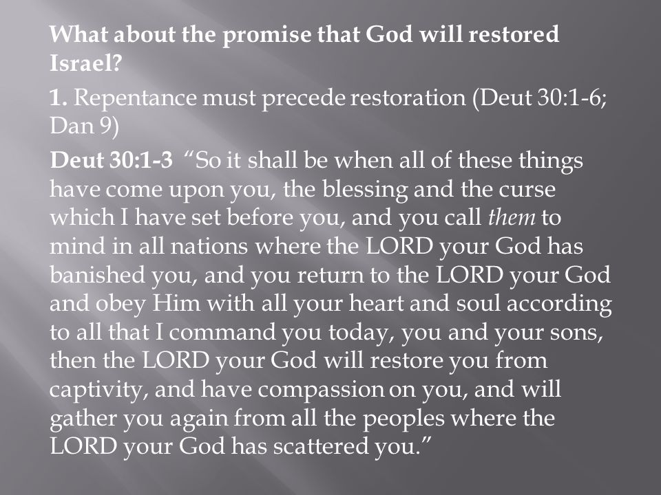 What about the promise that God will restored Israel. 1