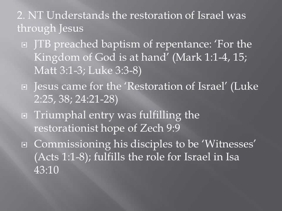 2. NT Understands the restoration of Israel was through Jesus