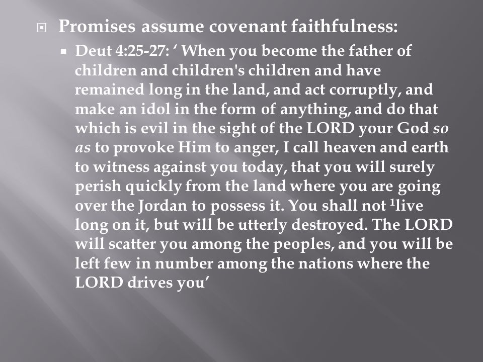 Promises assume covenant faithfulness: