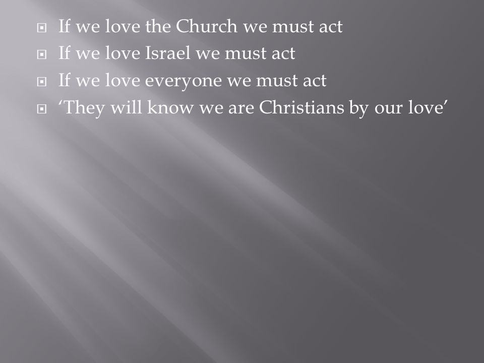 If we love the Church we must act