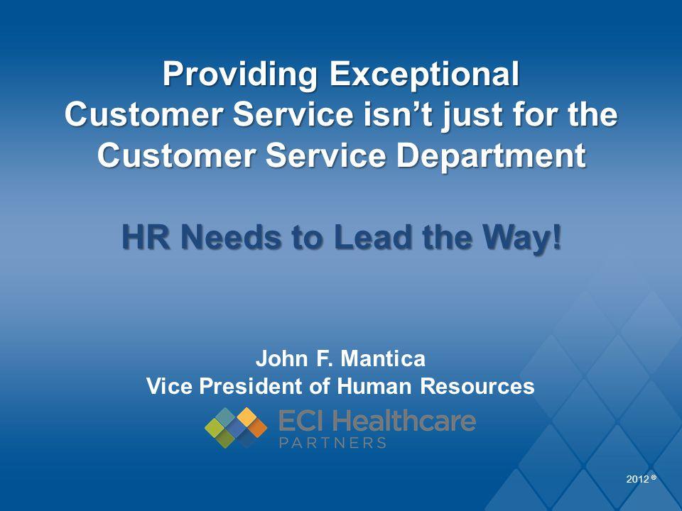 John F. Mantica Vice President of Human Resources