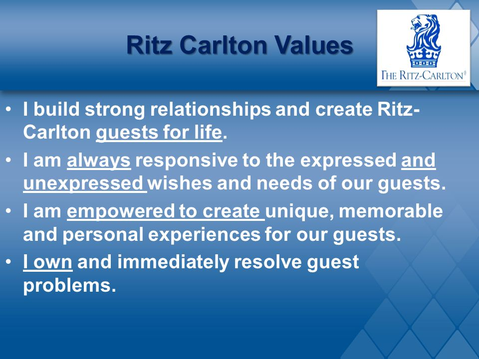 Ritz Carlton Values I build strong relationships and create Ritz-Carlton guests for life.
