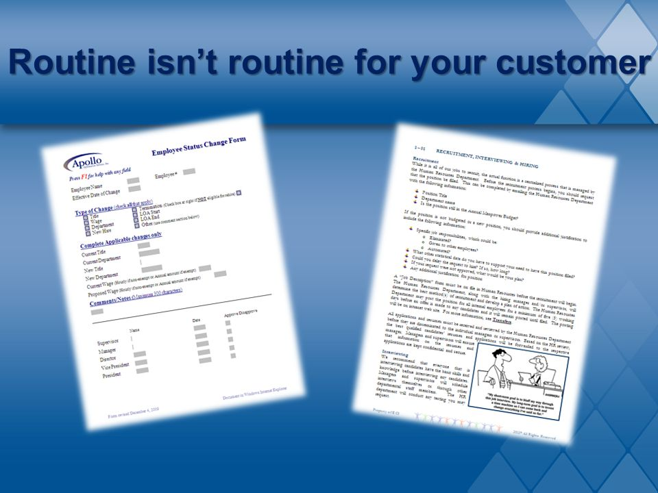 Routine isn't routine for your customer