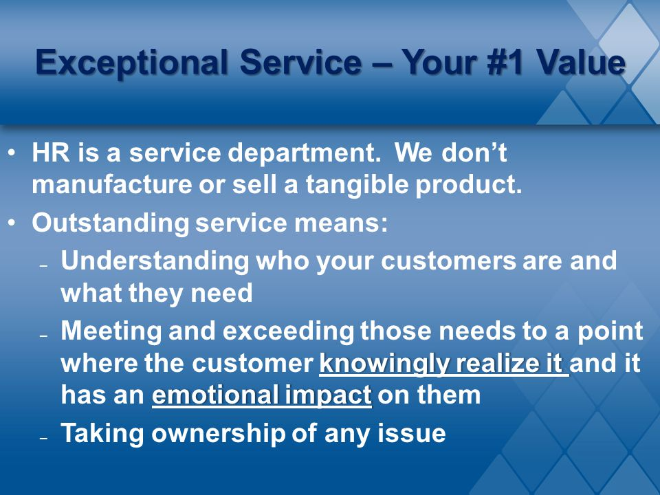 Exceptional Service – Your #1 Value