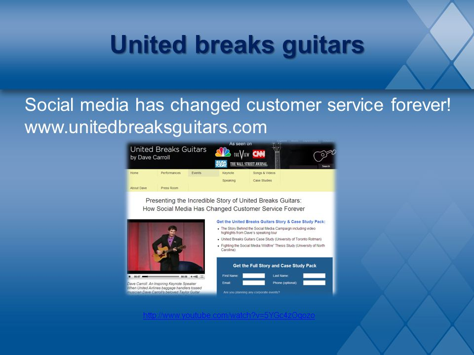 United breaks guitars Social media has changed customer service forever! www.unitedbreaksguitars.com.