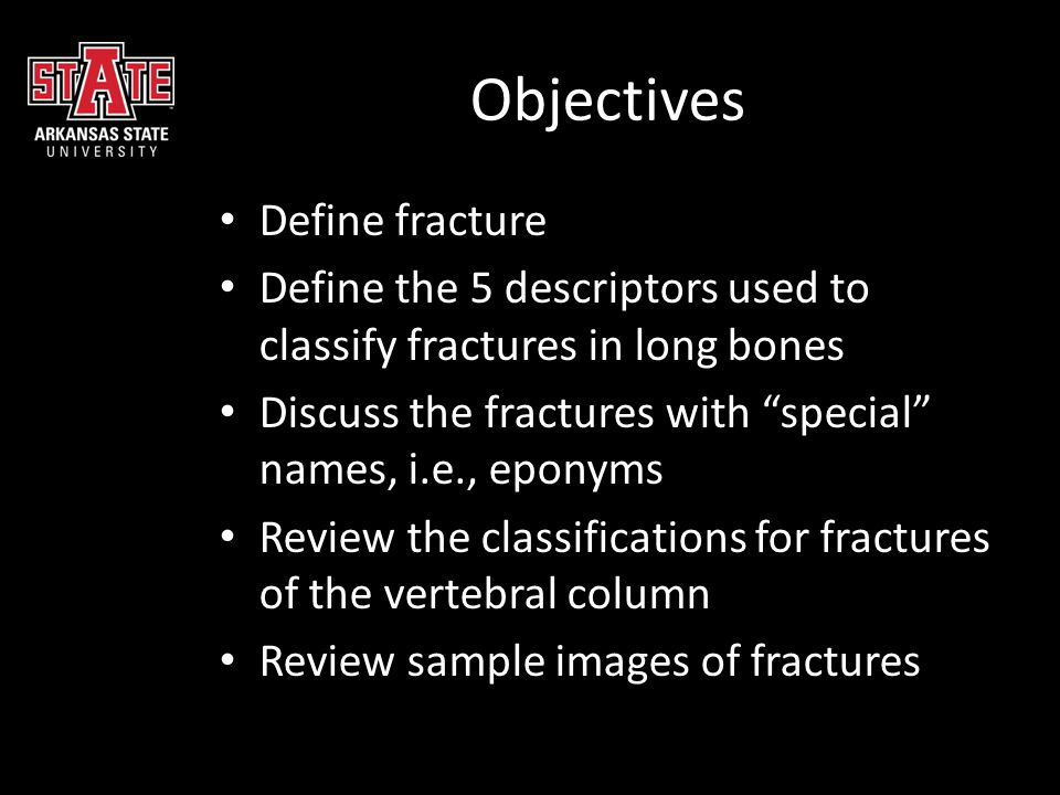 Objectives Define fracture