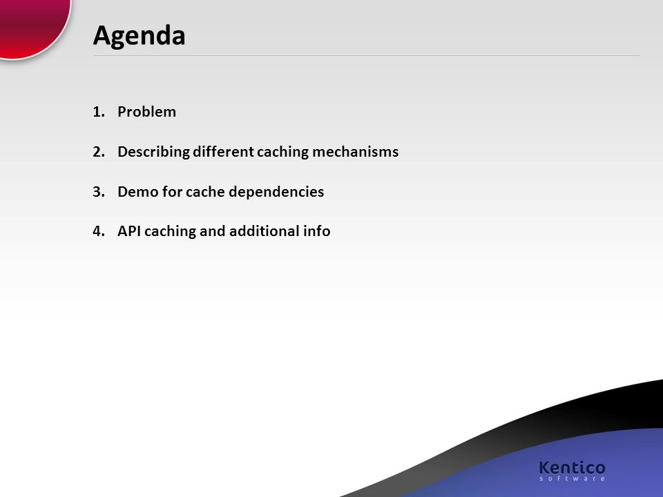 Agenda Problem Describing different caching mechanisms