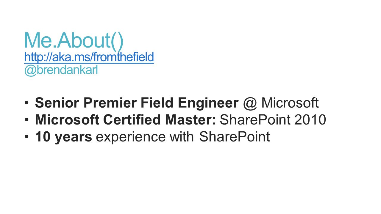 Me.About() Senior Premier Field Engineer @ Microsoft
