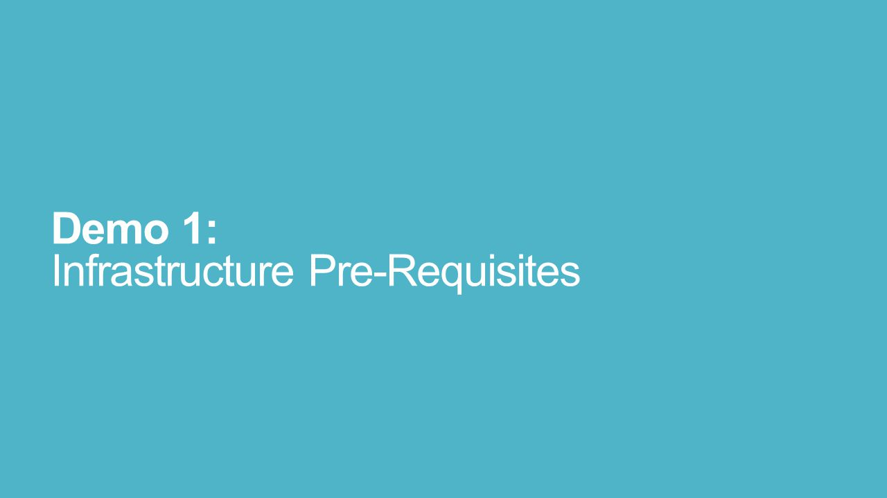 Demo 1: Infrastructure Pre-Requisites