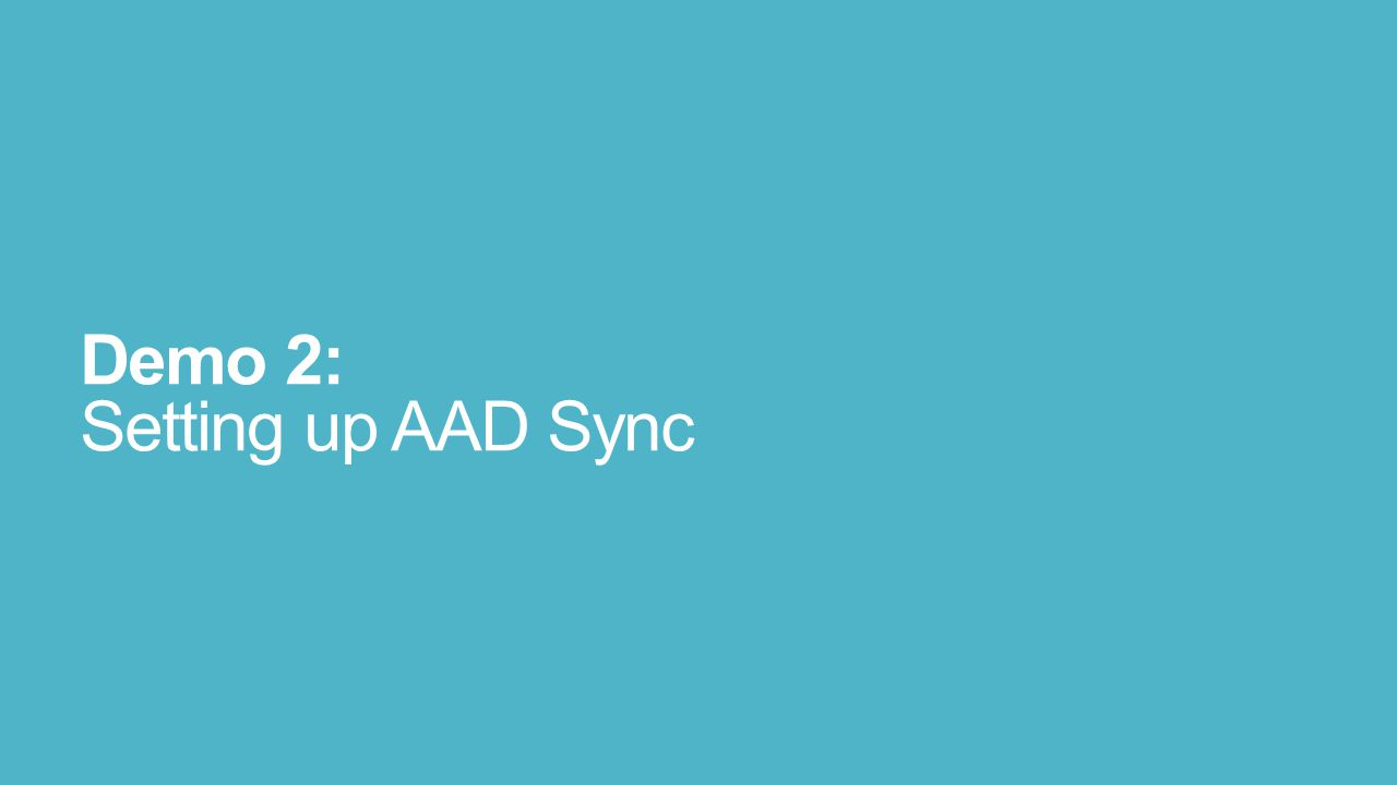 Demo 2: Setting up AAD Sync