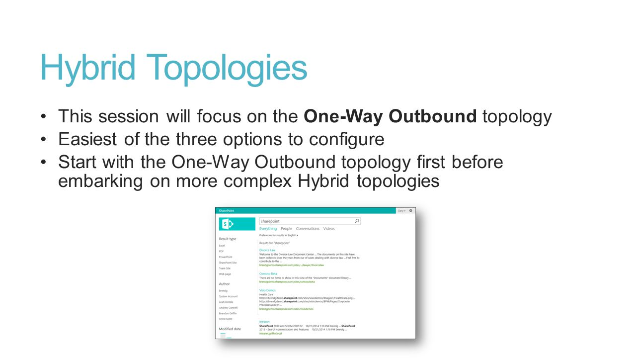 Hybrid Topologies This session will focus on the One-Way Outbound topology. Easiest of the three options to configure.