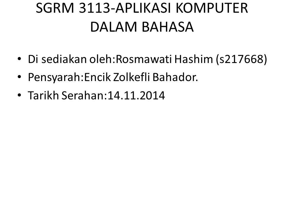 SGRM 3113-APLIKASI KOMPUTER DALAM BAHASA