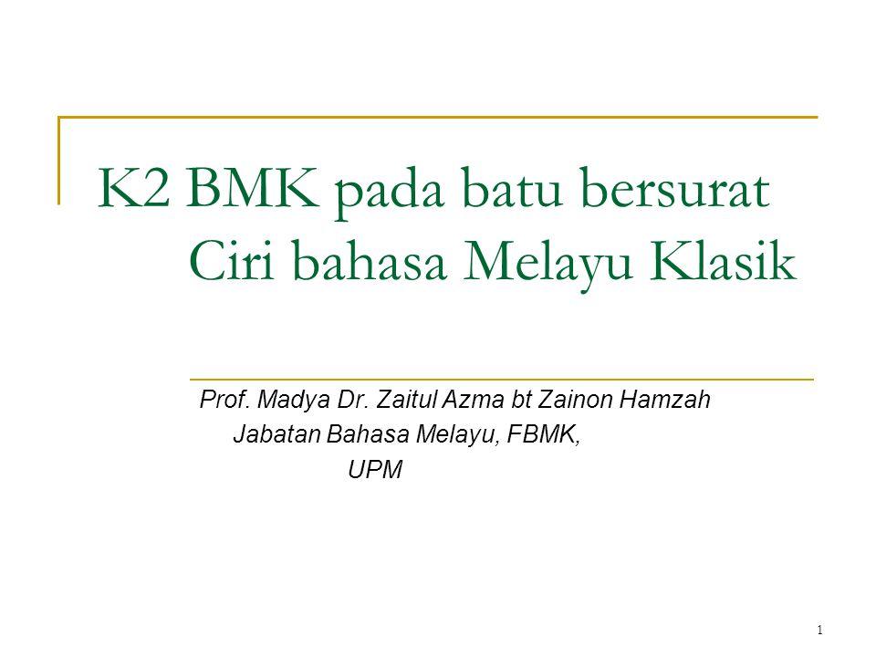 K2 BMK pada batu bersurat Ciri bahasa Melayu Klasik