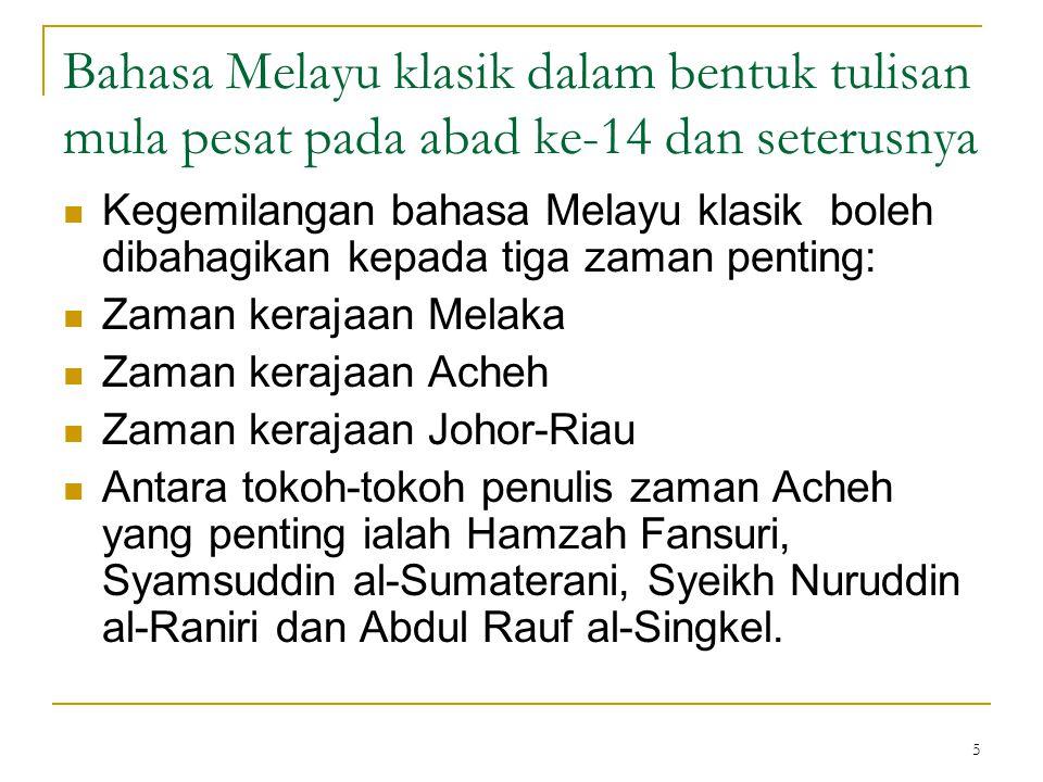 Bahasa Melayu klasik dalam bentuk tulisan mula pesat pada abad ke-14 dan seterusnya