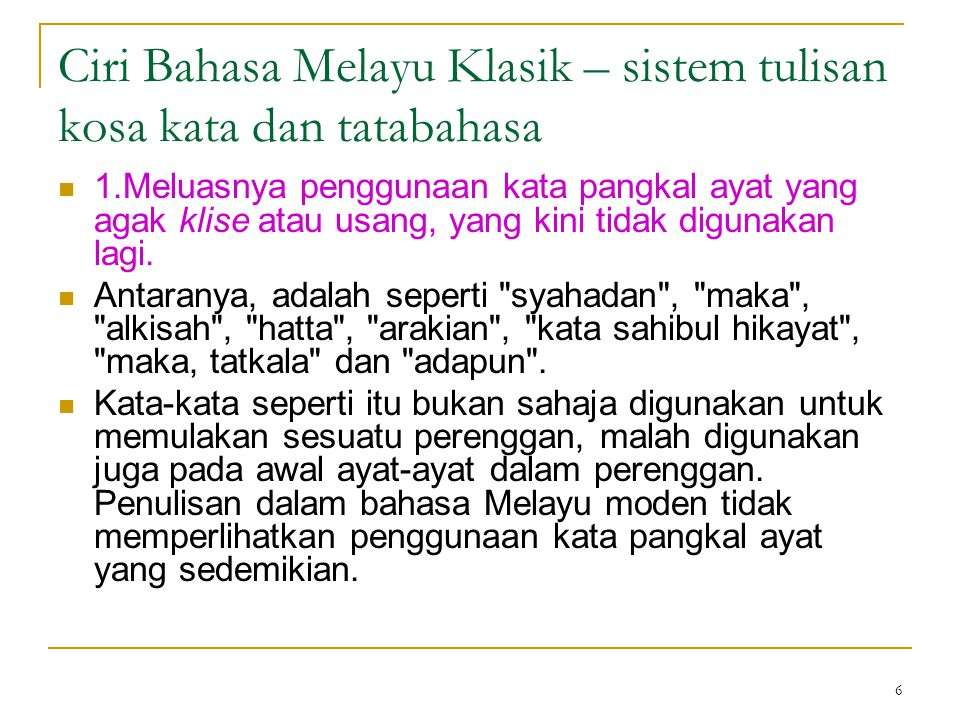 Ciri Bahasa Melayu Klasik – sistem tulisan kosa kata dan tatabahasa