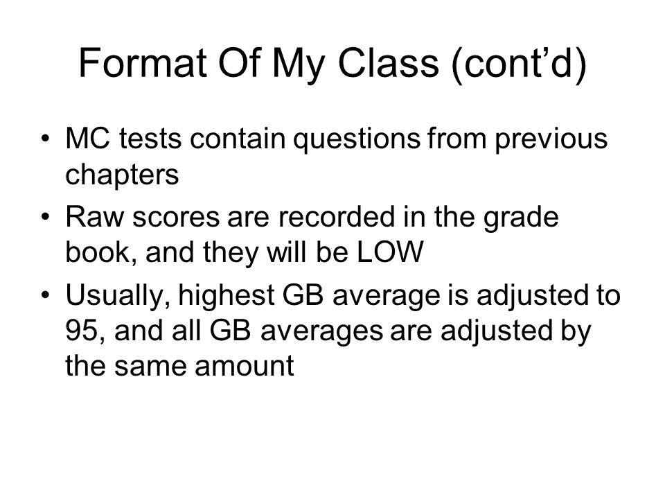Format Of My Class (cont'd)