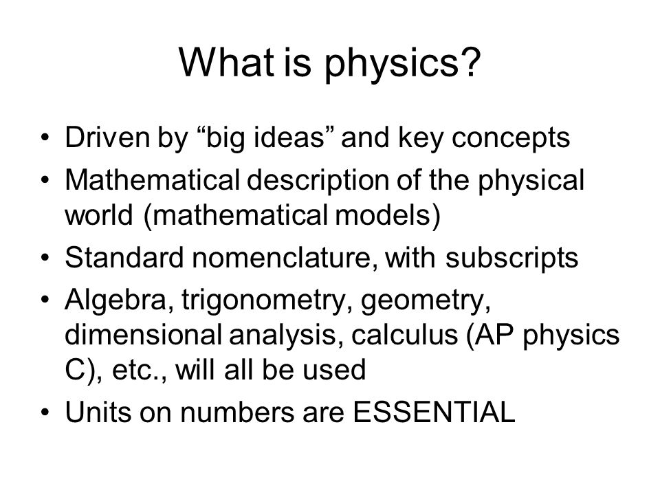 What is physics Driven by big ideas and key concepts