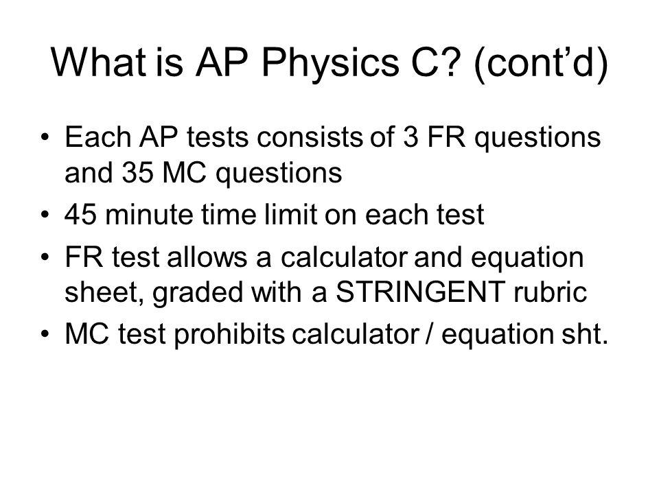 What is AP Physics C (cont'd)