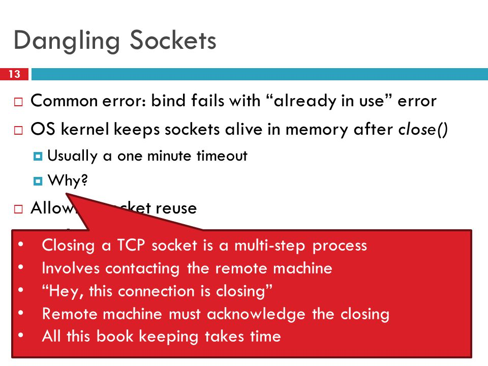 Dangling Sockets Common error: bind fails with already in use error