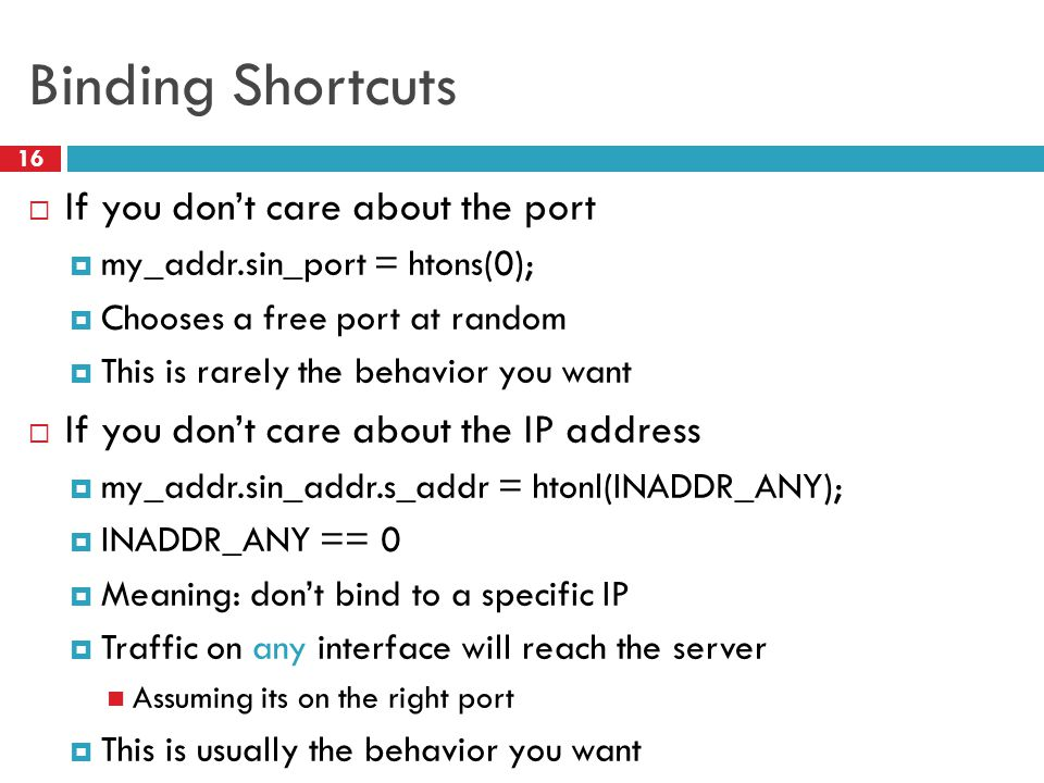 Binding Shortcuts If you don't care about the port
