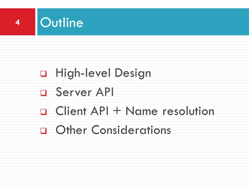 Outline High-level Design Server API Client API + Name resolution