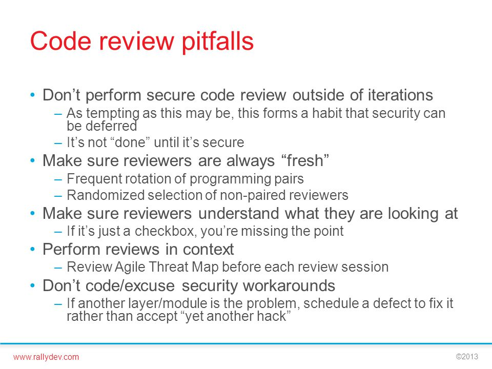 Code review pitfalls Don't perform secure code review outside of iterations.