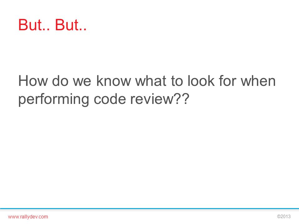 But.. But.. How do we know what to look for when performing code review