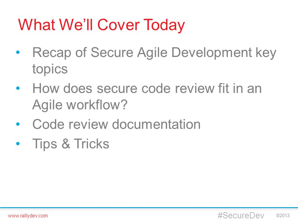 What We'll Cover Today Recap of Secure Agile Development key topics
