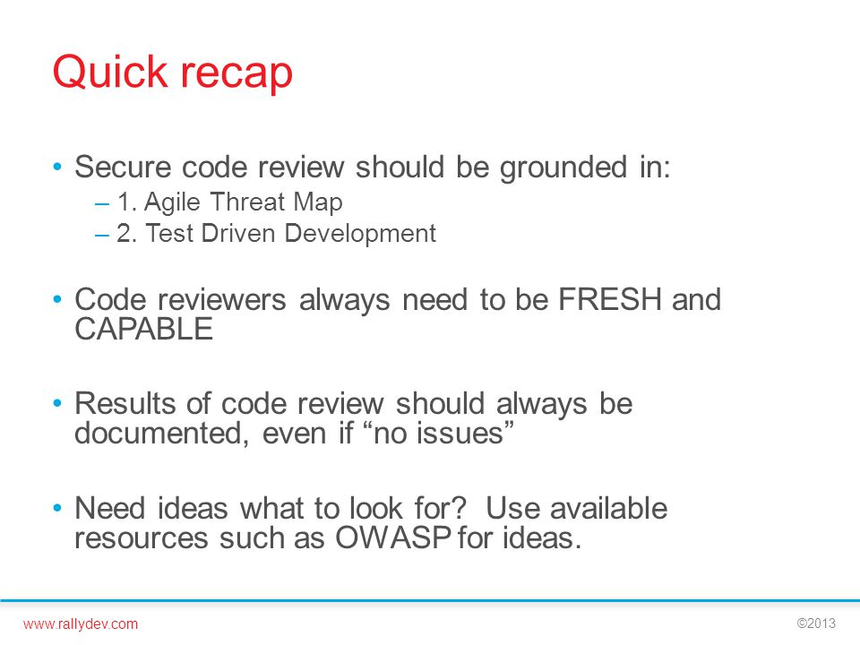 Quick recap Secure code review should be grounded in: