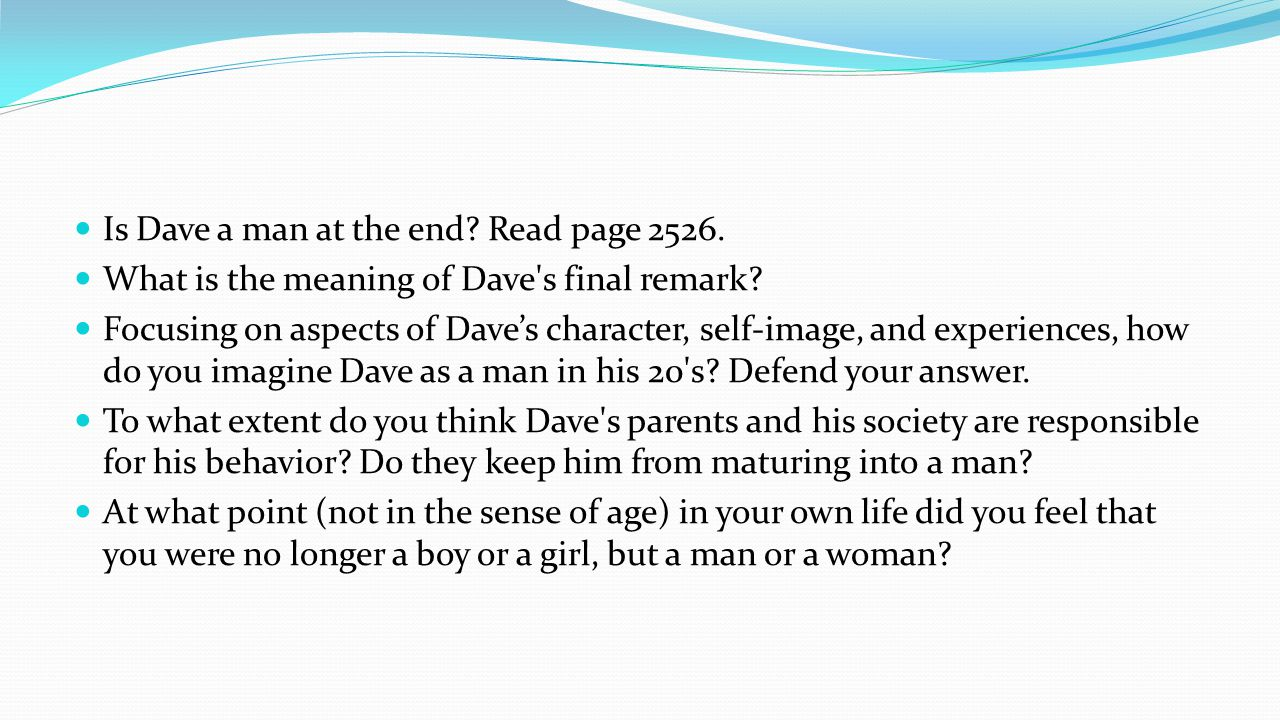Is Dave a man at the end Read page 2526.
