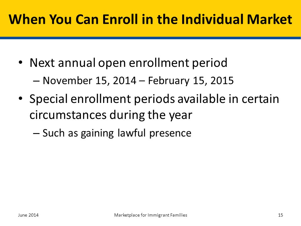When You Can Enroll in the Individual Market