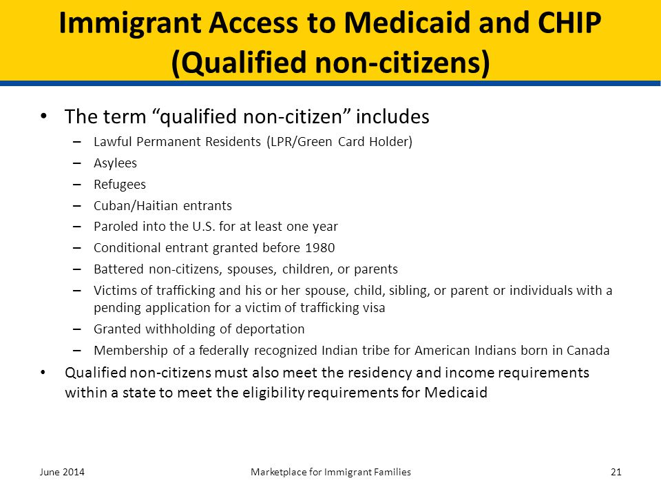 Immigrant Access to Medicaid and CHIP (Qualified non-citizens)