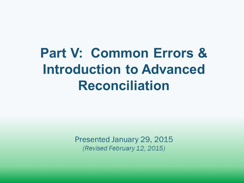 Part V: Common Errors & Introduction to Advanced Reconciliation