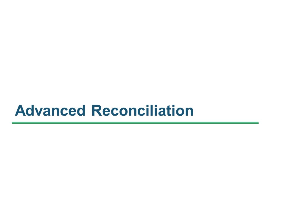 Advanced Reconciliation