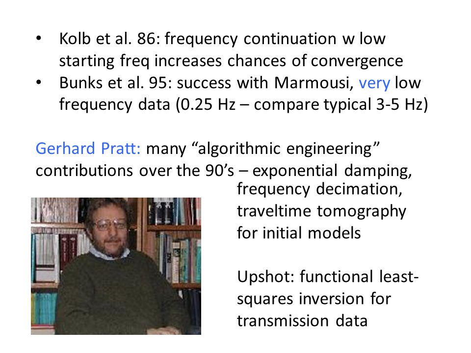 Kolb et al. 86: frequency continuation w low starting freq increases chances of convergence