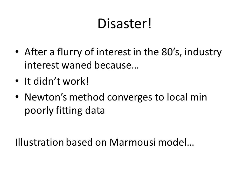 Disaster! After a flurry of interest in the 80's, industry interest waned because… It didn't work!