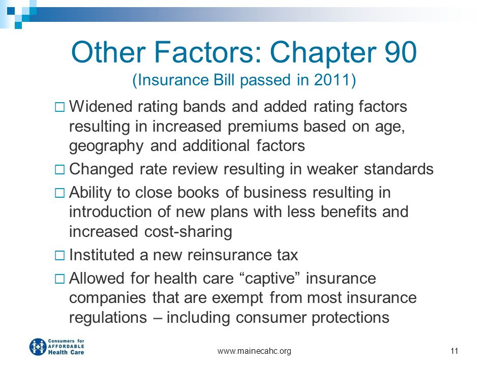 Other Factors: Chapter 90 (Insurance Bill passed in 2011)