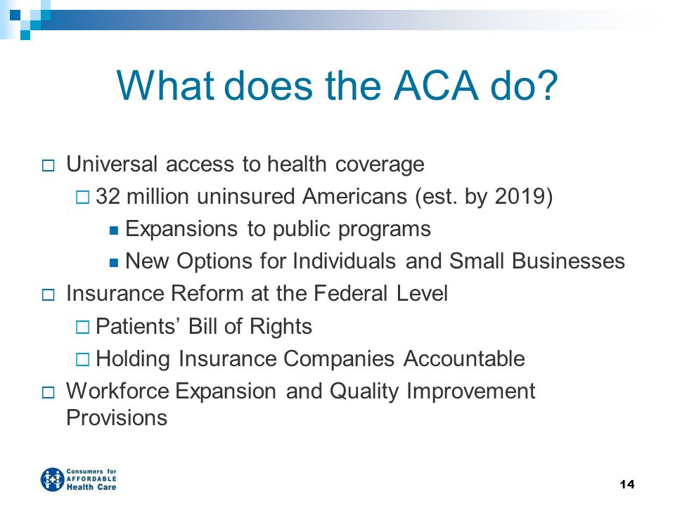What does the ACA do Universal access to health coverage