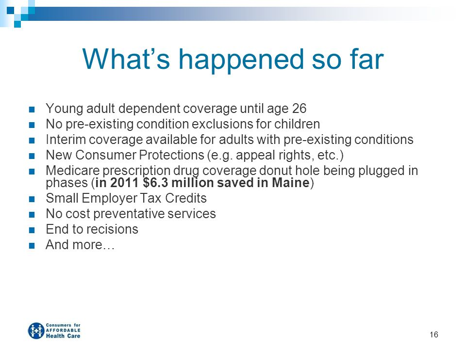 What's happened so far Young adult dependent coverage until age 26