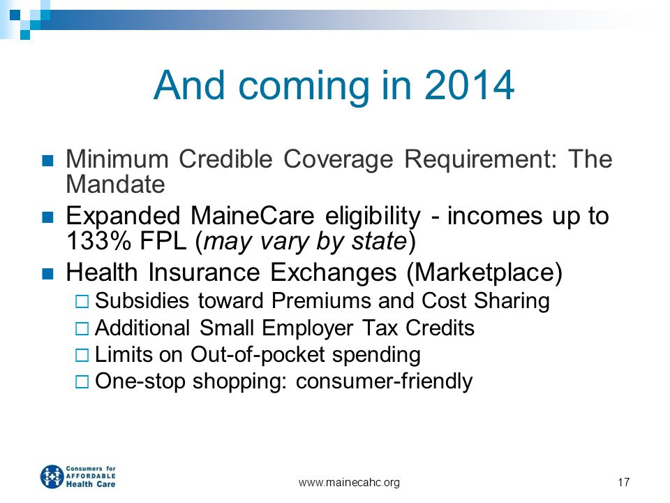 And coming in 2014 Minimum Credible Coverage Requirement: The Mandate